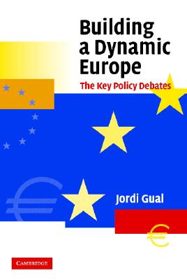 Building a Dynamic Europe: The Key Policy Debates