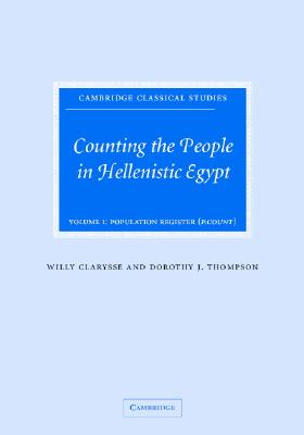 Image for Counting the People in Hellenistic Egypt: Volume 1, Population Registers (P. Count) (Cambridge Classical Studies)