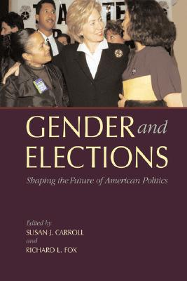 Image for Gender and Elections: Shaping the Future of American Politics