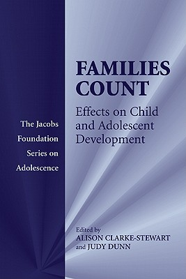 Families Count: Effects on Child And Adolescent Development, Abzug, Malcolm J.; Larrabee, E. Eugene