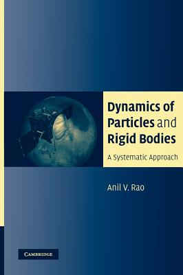 Image for Dynamics of Particles and Rigid Bodies: A Systematic Approach