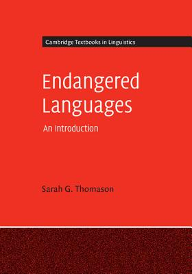 Endangered Languages: An Introduction (Cambridge Textbooks in Linguistics), Thomason, Sarah G.
