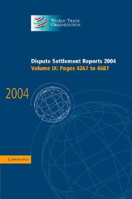 Image for Dispute Settlement Reports 2004 (World Trade Organization Dispute Settlement Reports) (Volume 9)