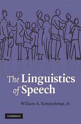 The Linguistics of Speech, Kretzschmar  Jr., William A.