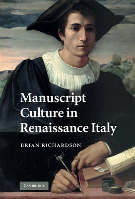 Manuscript Culture in Renaissance Italy, Richardson, Brian