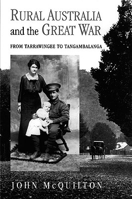 Image for Rural Australia and the Great War: From Tarrawingee to Tangambalanga