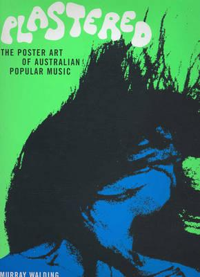 Image for Plastered : The Poster Art of Australian Popular Music