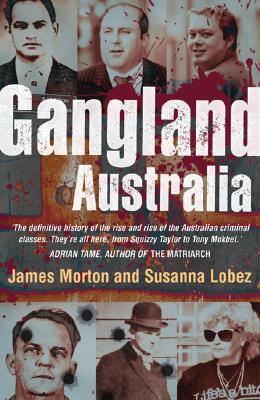 Image for Gangland Australia: Colonial Criminals to the Carlton Crew