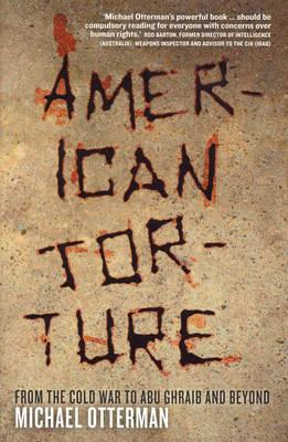 Image for American Torture : From the Cold War to Abu Graib and Beyond