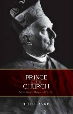 Image for Prince of the Church: Patrick Francis Moran, 1830-1911