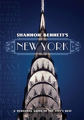 Image for Shannon Bennett's New York: A Personal Guide to the City's Best (Miegunyah Volumes Second)