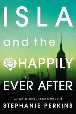 """Isla and the Happily Ever After, """"Perkins, Stephanie"""""""
