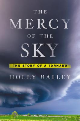 Image for The Mercy of the Sky: The Story of a Tornado
