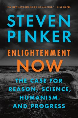 Image for Enlightenment Now: The Case for Reason, Science, Humanism, and Progress