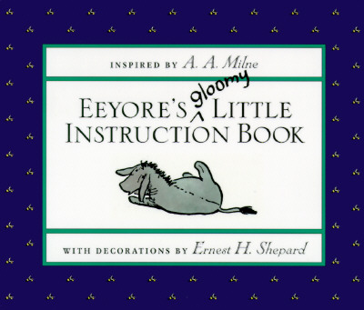 Image for Eeyore's Gloomy Little Instruction Book (Winnie-the-Pooh)