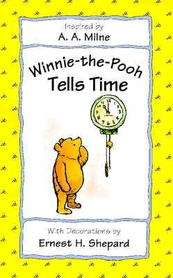 Winnie-the-Pooh Tells Time, A. A. Milne