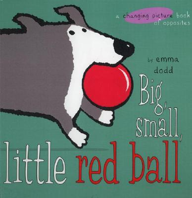 Image for Big, Small, Little Red Ball (Changing Picture Book)