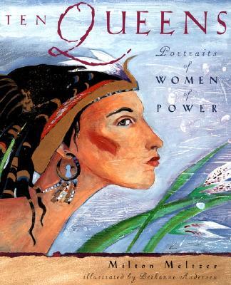 Ten Queens: Portraits of Women of Power, Milton Meltzer