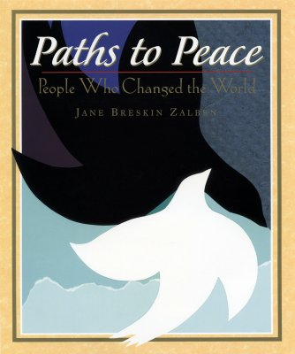 Paths to Peace: People Who Changed the World, Zalben, Jane Breskin