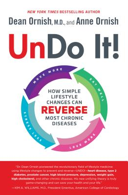 Image for Undo It!: How Simple Lifestyle Changes Can Reverse Most Chronic Diseases