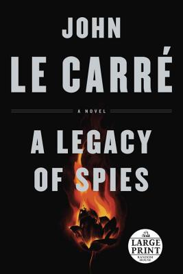 Image for A Legacy of Spies: A Novel (Random House Large Print)