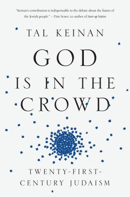 Image for God Is in the Crowd: Twenty-First-Century Judaism