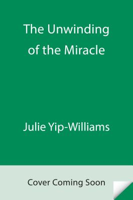 UNWINDING OF THE MIRACLE: A MEMOIR OF LIFE, DEATH, AND EVERYTHING THAT COMES AFTER