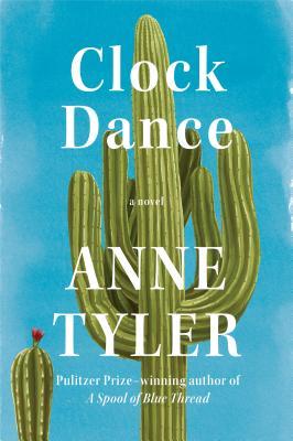 Clock Dance: A novel, Anne Tyler