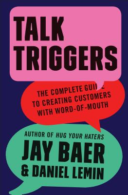 Image for TALK TRIGGERS: THE COMPLETE GUIDE TO CREATING CUSTOMER WORD OF MOUTH