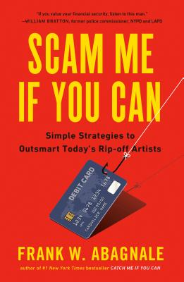 Image for Scam Me If You Can: Simple Strategies to Outsmart Today's Rip-off Artists