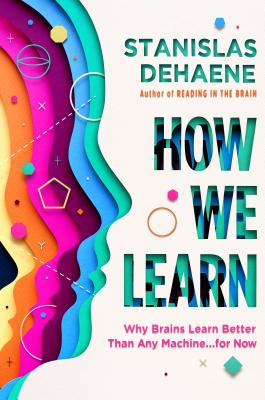 Image for How We Learn: Why Brains Learn Better Than Any Machine . . . for Now