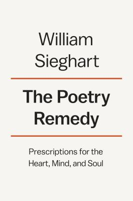 Image for POETRY REMEDY: PRESCRIPTIONS FOR THE HEART, MIND, AND SOUL