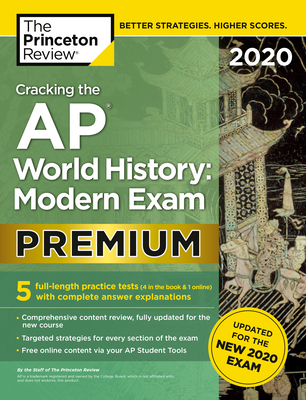 Image for Cracking the AP World History: Modern Exam 2020, Premium Edition: 5 Practice Tests + Complete Content Review + Proven Prep for the NEW 2020 Exam (College Test Preparation)
