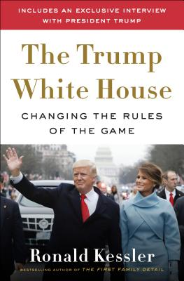 Image for Inside the Trump White House: Changing the Rules of the Game