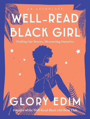 Image for WELL-READ BLACK GIRL: FINDING OUR STORIES, DISCOVERING OURSELVES