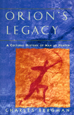 Image for Orion's Legacy: 8A Cultural History of Man as Hunter