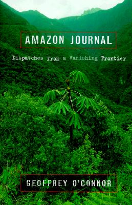 Image for Amazon Journal: Dispatches from a Vanishing Frontier