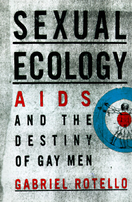 Image for SEXUAL ECOLOGY AIDS AND THE DESTINY OF GAY MEN