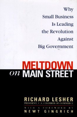 Image for Meltdown on Main Street: Why Small Business is Leading the Revolution Against Big Government (Signed First Edition)