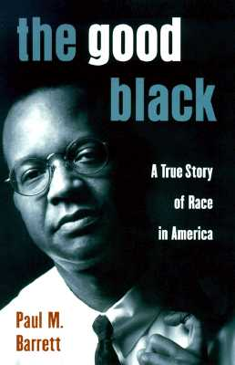 Image for The Good Black: a True Story of Race in America