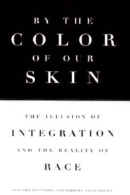 Image for By the Color of Our Skin: The Illusion of Integration and the Reality of Race