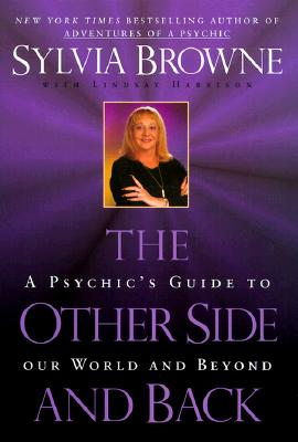 Image for OTHER SIDE AND BACK: A PSYCHIC'S GUIDE TO OUR WORLD AND BEYOND