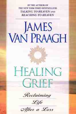 Image for Healing Grief : Reclaiming Life After Any Loss