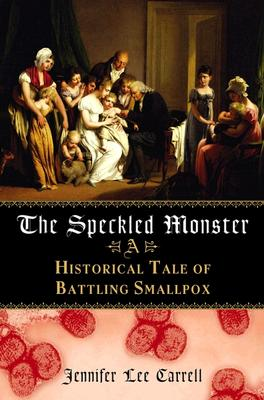 Image for The Speckled Monster: A Historical Tale of Battling Smallpox