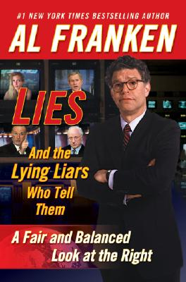 Image for LIES AND THE LYING LIARS WHO TELL THEM : A FAIR AND BALANCED LOOK AT THE RIGHT
