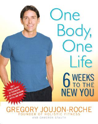 Image for One Body, One Life : Six Weeks to the New You