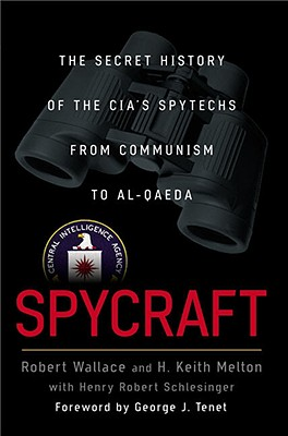 Image for Spycraft: The Secret History of the CIA's Spytechs, from Communism to al-Qaeda