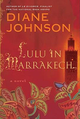 Lulu In Marrakech, Diane Johnson