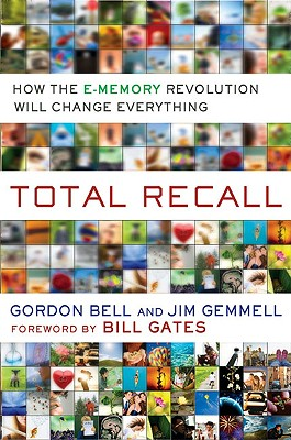 Image for TOTAL RECALL : HOW THE E-MEMORY REVOLUTI