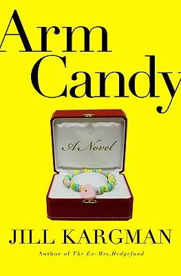 Arm Candy, Kargman, Jill